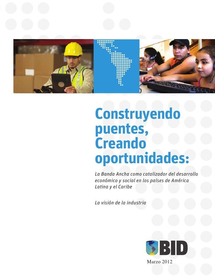 Construyendopuentes,Creandooportunidades:La Banda Ancha como catalizador del desarrolloeconómico y social en los países de...