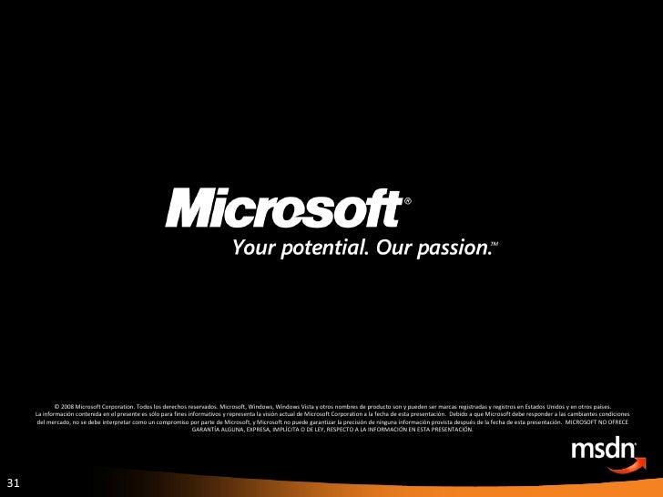 © 2008 Microsoft Corporation. Todos los derechos reservados. Microsoft, Windows, Windows Vista y otros nombres de producto...