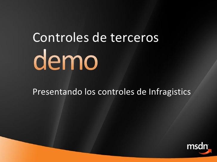 Controles de terceros Presentando los controles de Infragistics