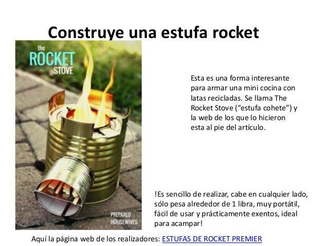 Construye una estufa rocket Esta es una forma interesante para armar una mini cocina con latas recicladas. Se llama The Ro...