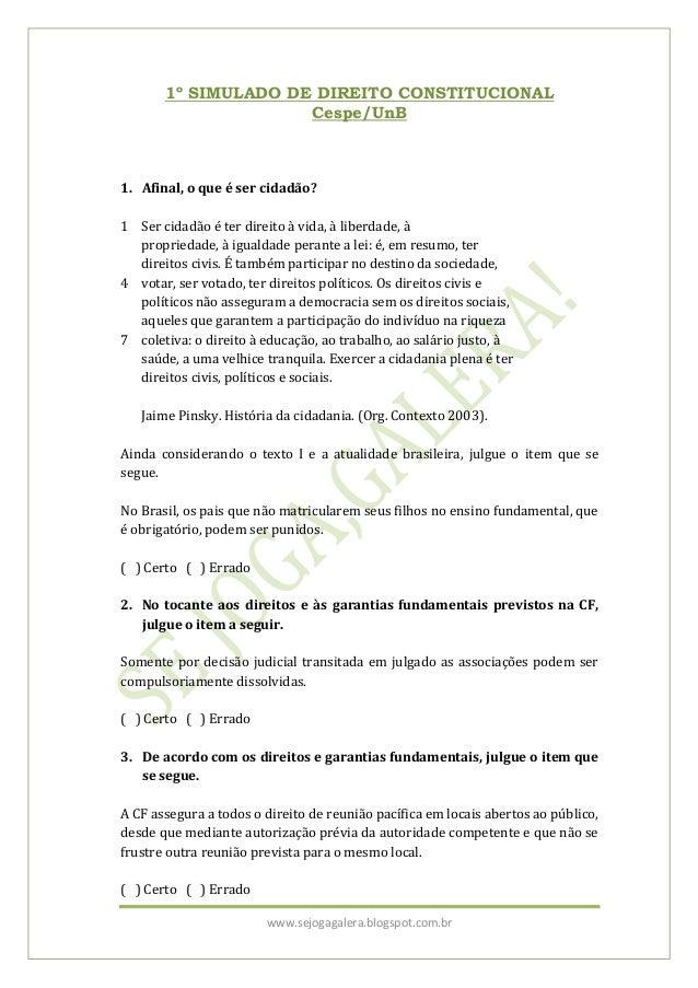 www.sejogagalera.blogspot.com.br1º SIMULADO DE DIREITO CONSTITUCIONALCespe/UnB1. Afinal, o que é ser cidadão?1 Ser cidadão...