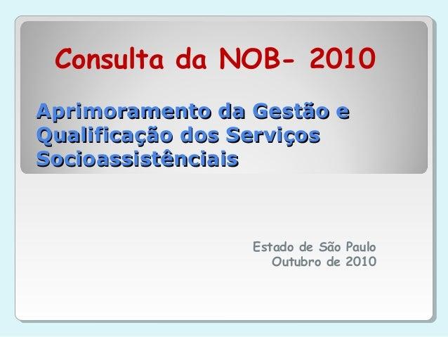 Aprimoramento da Gestão eAprimoramento da Gestão e Qualificação dos ServiçosQualificação dos Serviços SocioassistênciaisSo...