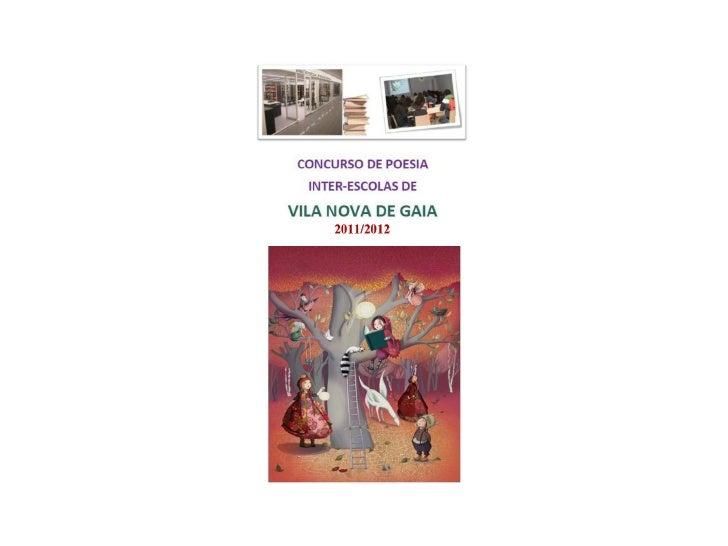 CONCURSO DE POESIA INTERESCOLAS DE VILA NOVA DE GAIA 2011 / 12