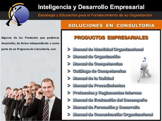 Estrategia y Educación para el Fortalecimiento de su Organización  Algunos de los Productos que podemos desarrollar, de fo...