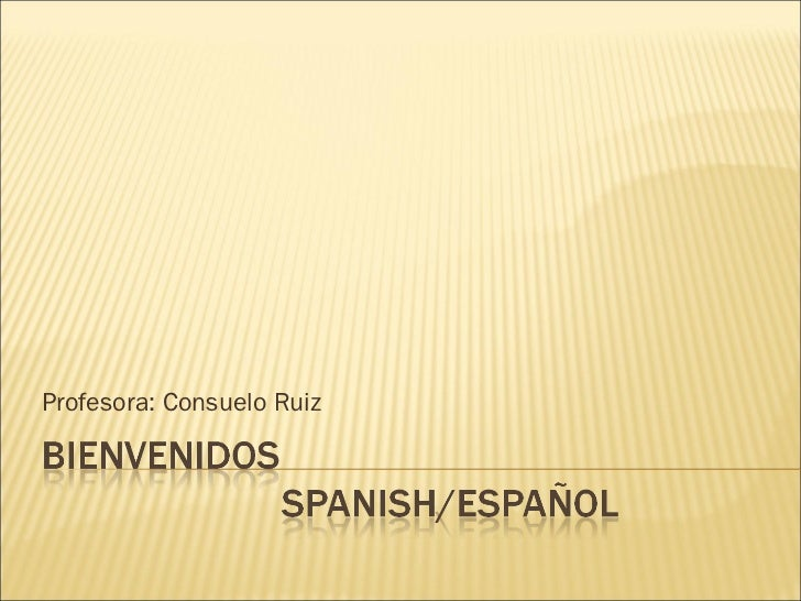 Profesora: Consuelo Ruiz
