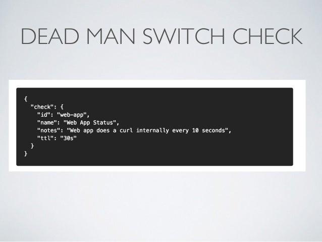 DEAD MAN SWITCH CHECK