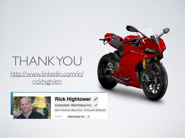 THANKYOU http://www.linkedin.com/in/ rickhigh/en