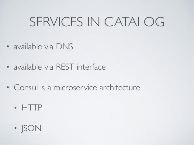 consul microservice enabling microservices and reactive ForConsul Service Catalog
