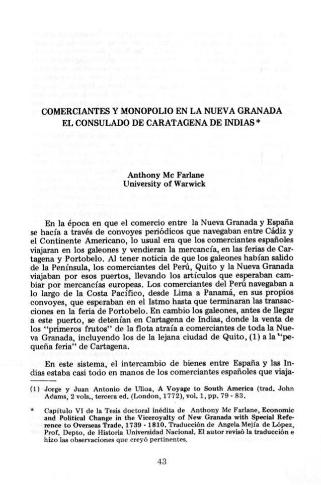COMERCIANTES Y MONOPOLIO EN LA NUEVA GRANADA EL CONSULADO DE CARATAGENA DE INDIAS * Anthony Mc Farlane University of Warwi...