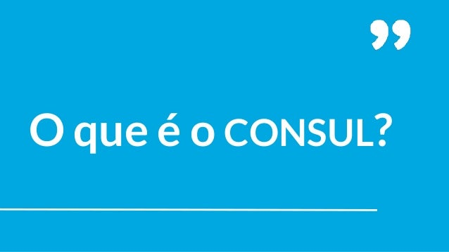 CONSUL o software livre para participação democrática escolhida por Porto Alegre Slide 3