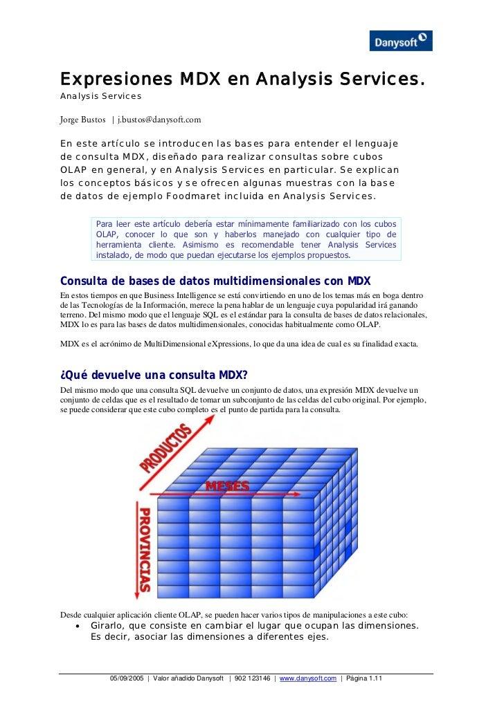 Expresiones MDX en Analysis Services.Analysis ServicesJorge Bustos | j.bustos@danysoft.comEn este artículo se introducen l...