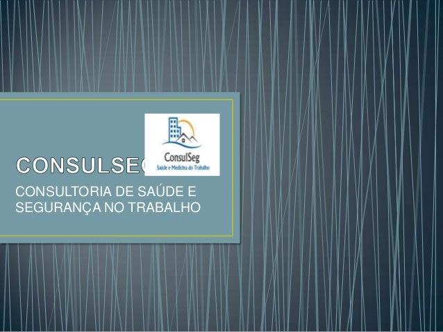 CONSULTORIA DE SAÚDE E SEGURANÇA NO TRABALHO