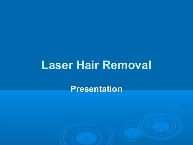 Laser Hair Removal Presentation