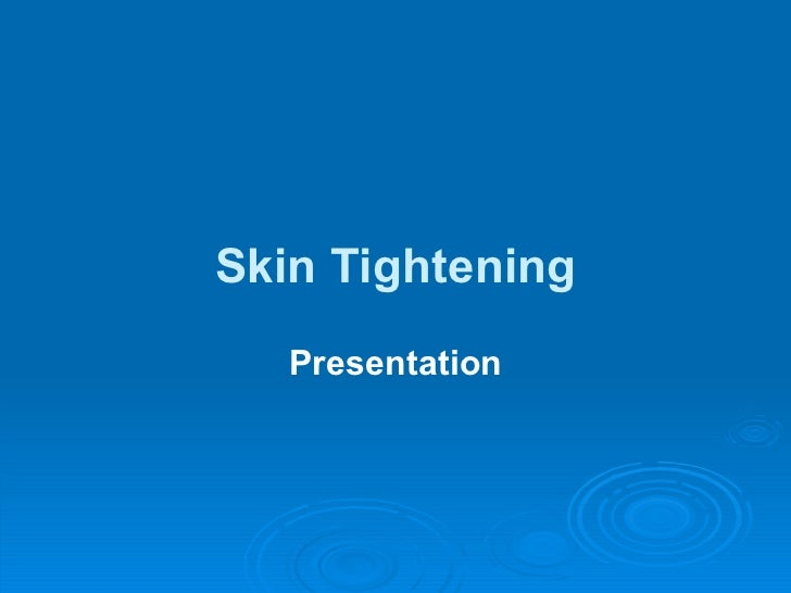 Skin Tightening Presentation