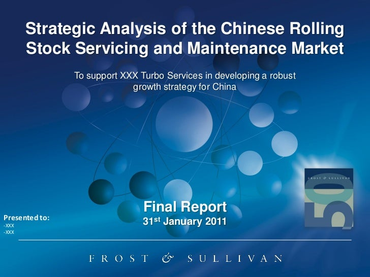 Strategic Analysis of the Chinese Rolling       Stock Servicing and Maintenance Market                To support XXX Turbo...
