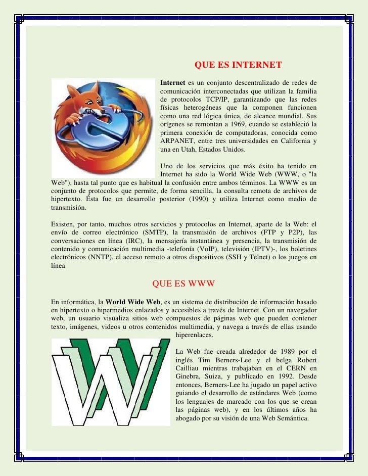 QUE ES INTERNET                                    Internet es un conjunto descentralizado de redes de                    ...