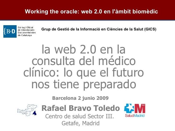 Working the oracle: web 2.0 en l'àmbit biomèdic       Grup de Gestió de la Informació en Ciències de la Salut (GICS)      ...