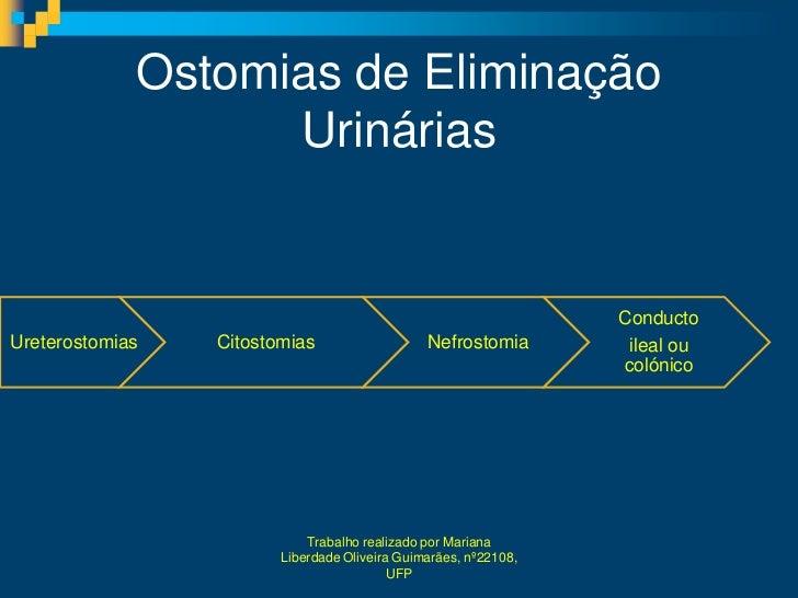 Ostomias de Eliminação                   Urinárias                                                                 Conduct...
