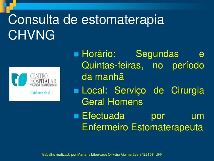 Consulta de estomaterapiaCHVNG                         Horário:     Segundas    e                          Quintas-feiras...