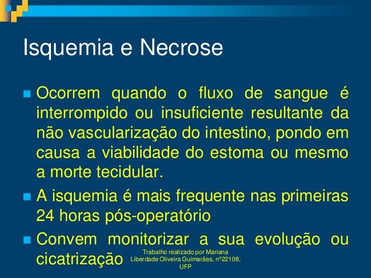 Isquemia e Necrose Ocorrem quando o fluxo de sangue é  interrompido ou insuficiente resultante da  não vascularização do ...