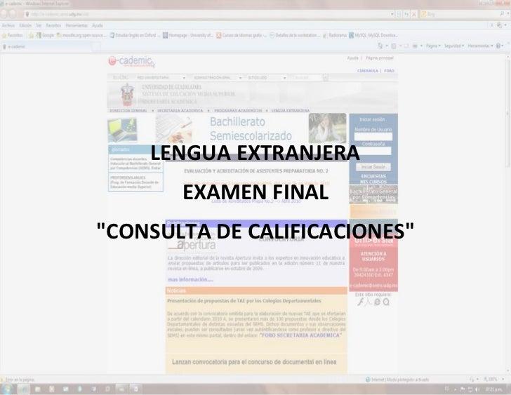 "LENGUA EXTRANJERA EXAMEN FINAL ""CONSULTA DE CALIFICACIONES""                              LENGUA EXTRANJERA                ..."