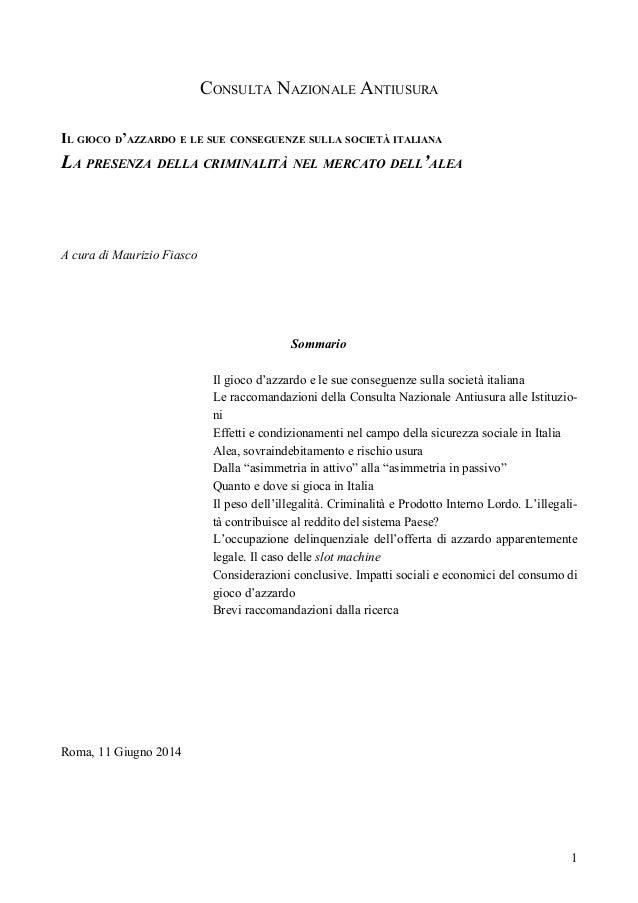 CONSULTA NAZIONALE ANTIUSURA IL GIOCO D'AZZARDO E LE SUE CONSEGUENZE SULLA SOCIETÀ ITALIANA LA PRESENZA DELLA CRIMINALITÀ ...