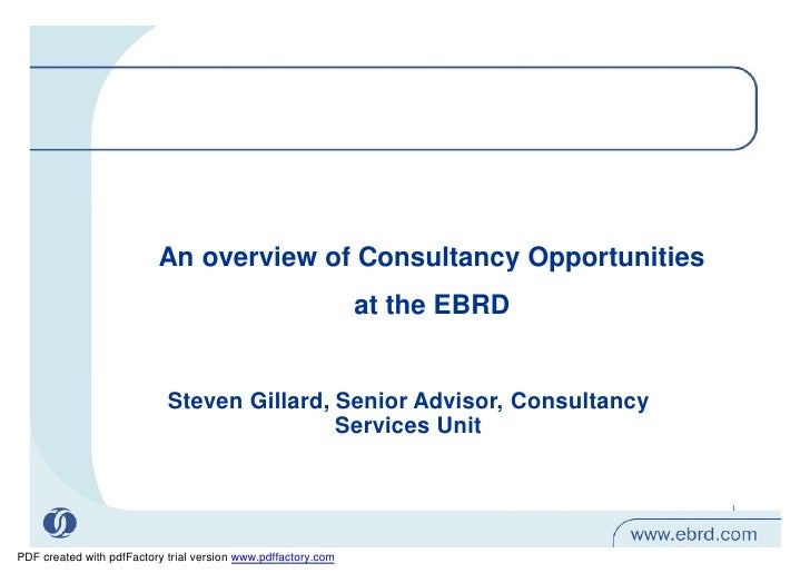 An overview of Consultancy Opportunities                                                               at the EBRD        ...