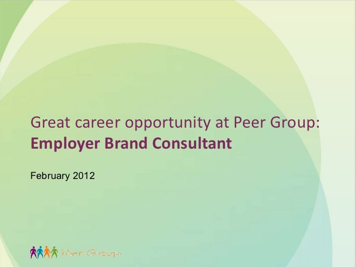 Great career opportunity at Peer Group: Employer Brand Consultant  February 2012