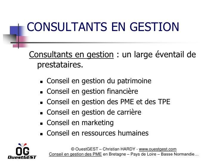 CONSULTANTS EN GESTIONConsultants en gestion : un large éventail de  prestataires.     Conseil    en   gestion du patrimo...