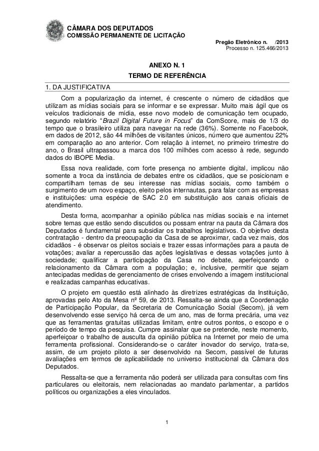 CÂMARA DOS DEPUTADOS COMISSÃO PERMANENTE DE LICITAÇÃO Pregão Eletrônico n. /2013 Processo n. 125.466/2013 1 ANEXO N. 1 TER...