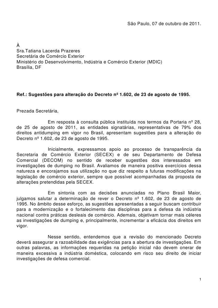 São Paulo, 07 de outubro de 2011.ÀSra.Tatiana Lacerda PrazeresSecretária de Comércio ExteriorMinistério do Desenvolvimento...