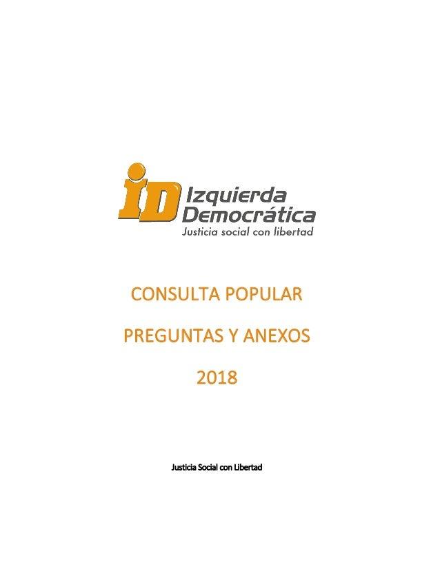 CONSULTA POPULAR PREGUNTAS Y ANEXOS 2018 Justicia Social con Libertad