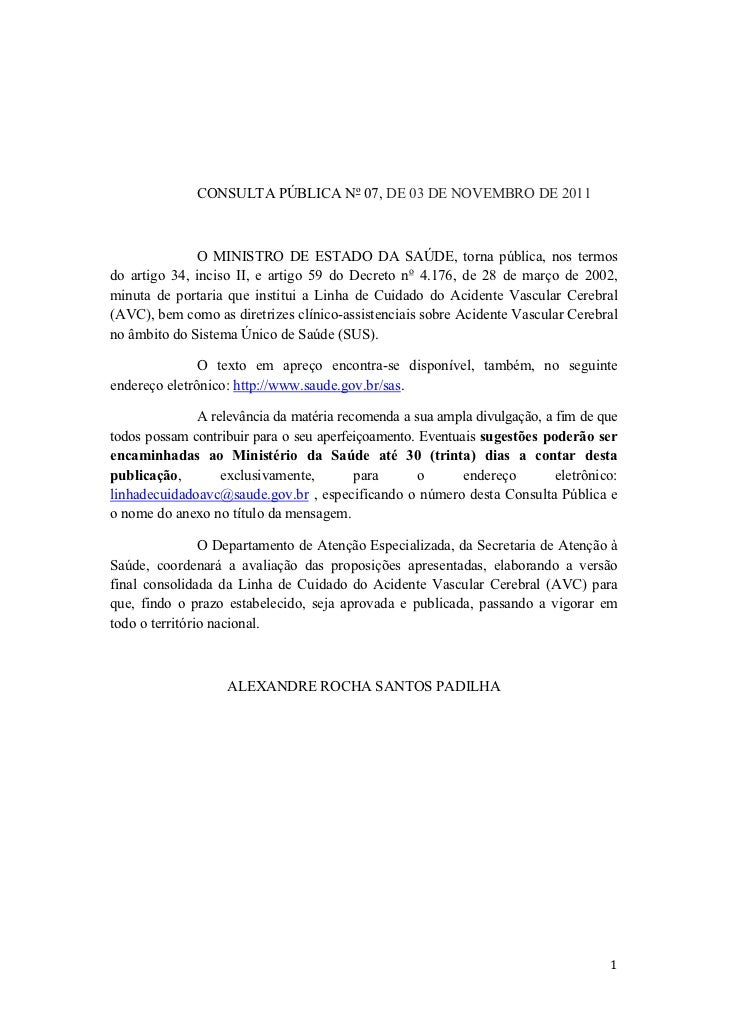 CONSULTA PÚBLICA Nº 07, DE 03 DE NOVEMBRO DE 2011              O MINISTRO DE ESTADO DA SAÚDE, torna pública, nos termosdo ...