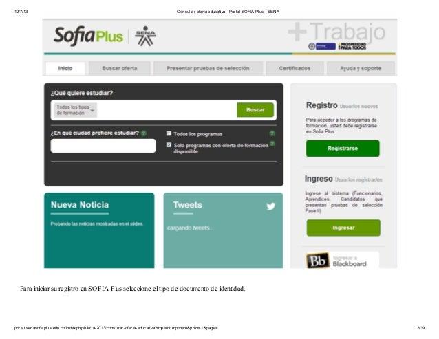 12/7/13  Consultar oferta educativa - Portal SOFIA Plus - SENA  Para iniciar su registro en SOFIA Plus seleccione el tipo ...
