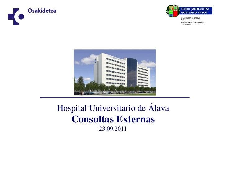 Hospital Universitario de Álava   Consultas Externas           23.09.2011
