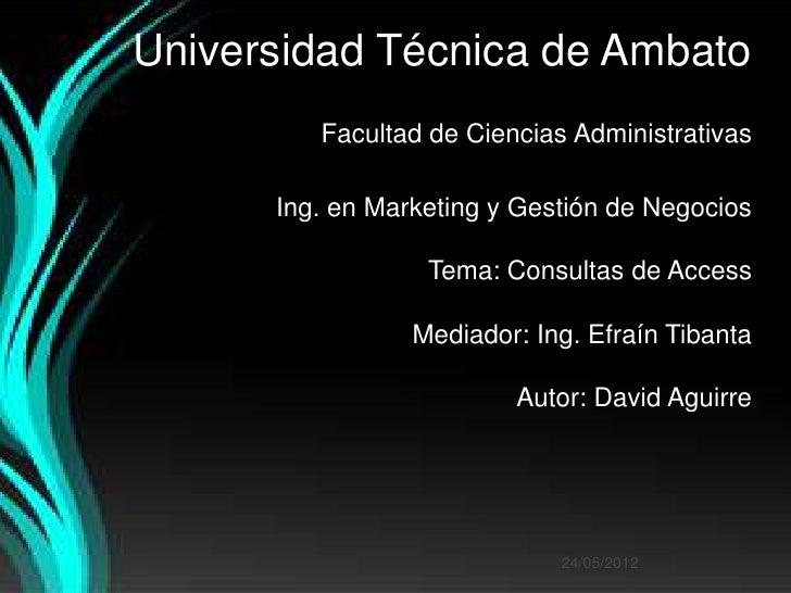 Universidad Técnica de Ambato         Facultad de Ciencias Administrativas      Ing. en Marketing y Gestión de Negocios   ...