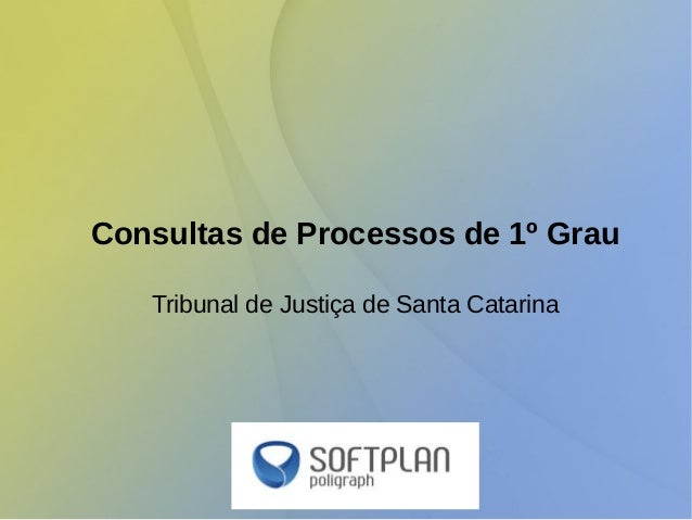Consultas de Processos de 1º Grau Tribunal de Justiça de Santa Catarina