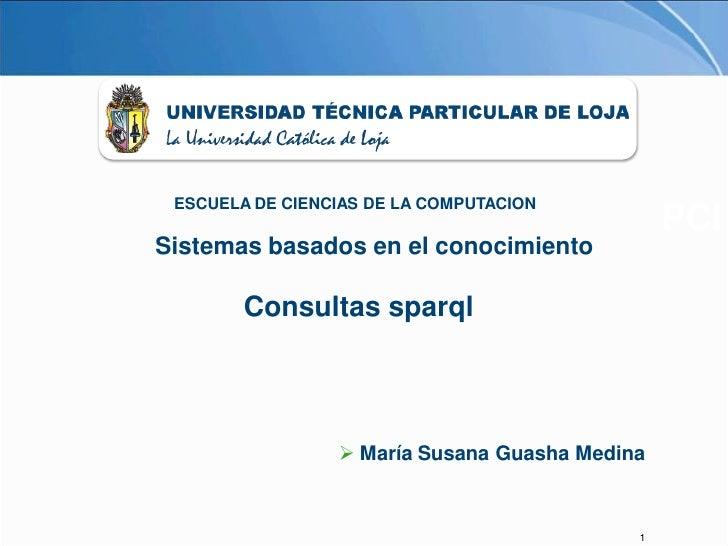 ESCUELA DE CIENCIAS DE LA COMPUTACION                                                 PCI Sistemas basados en el conocimie...