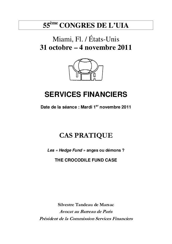 55ème CONGRES DE L'UIA    Miami, Fl. / États-Unis31 octobre – 4 novembre 2011  SERVICES FINANCIERSDate de la séance : Mard...