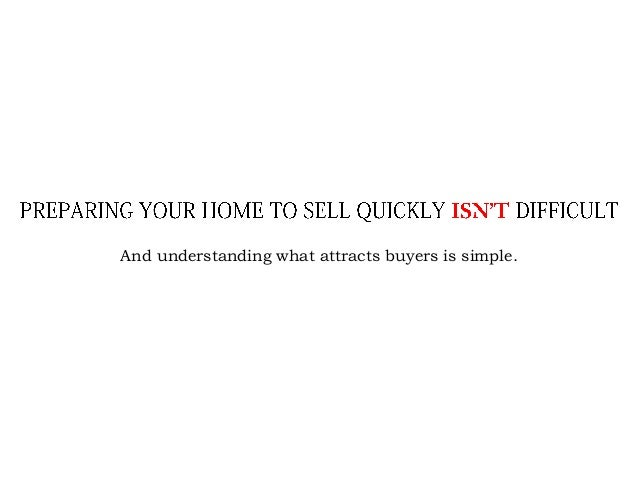 And understanding what attracts buyers is simple.