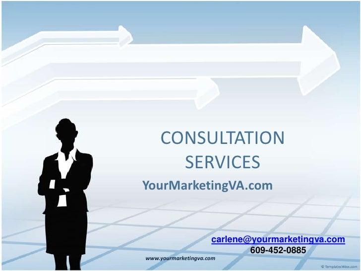 CONSULTATION      SERVICESYourMarketingVA.com                     carlene@yourmarketingva.com                             ...