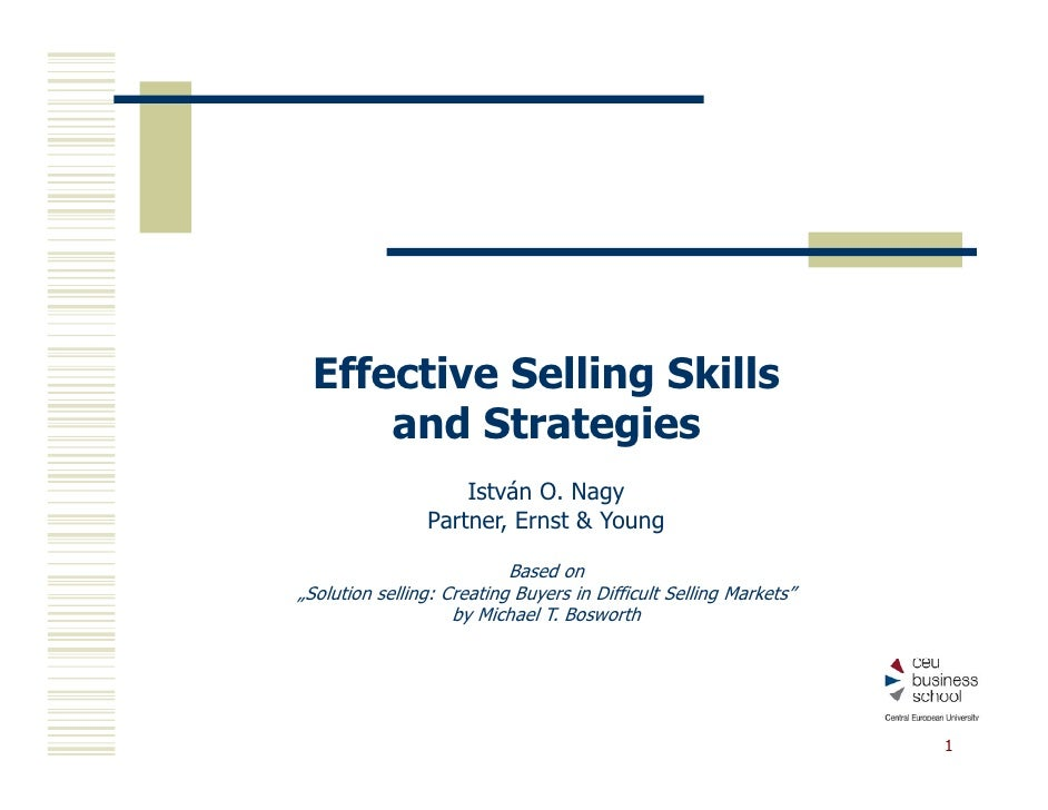 Effective Selling Skills      and Strategies                     István O. Nagy                 Partner, Ernst & Young    ...