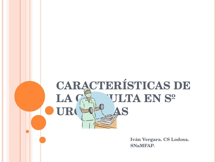 CARACTERÍSTICAS DE LA CONSULTA EN Sº URGENCIAS Iván Vergara. CS Lodosa.  SNaMFAP.