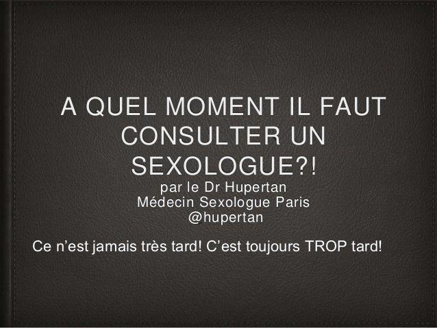 A QUEL MOMENT IL FAUT CONSULTER UN SEXOLOGUE?! par le Dr Hupertan Médecin Sexologue Paris @hupertan Ce n'est jamais très t...