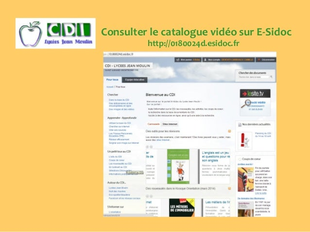 Consulter le catalogue vidéo sur E-Sidoc http://0180024d.esidoc.fr