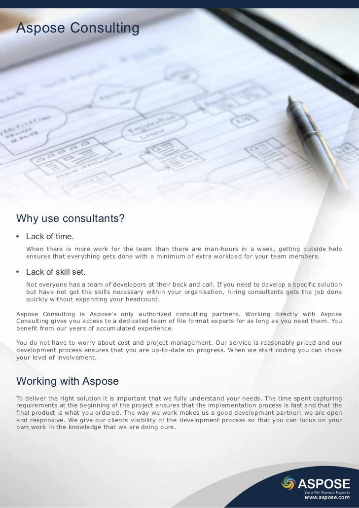 Aspose ConsultingWhy use consultants?   Lack of time.   When there is more work for the team than there are man-hours in a...