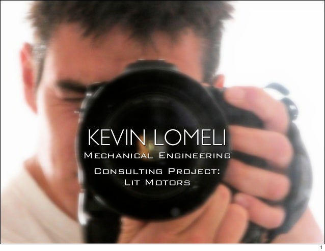 KEVIN LOMELIMechanical Engineering Consulting Project:     Lit Motors                         1