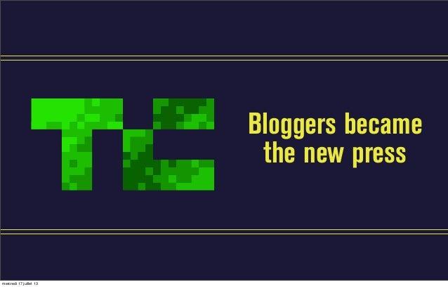 Bloggers became the new press mercredi 17 juillet 13