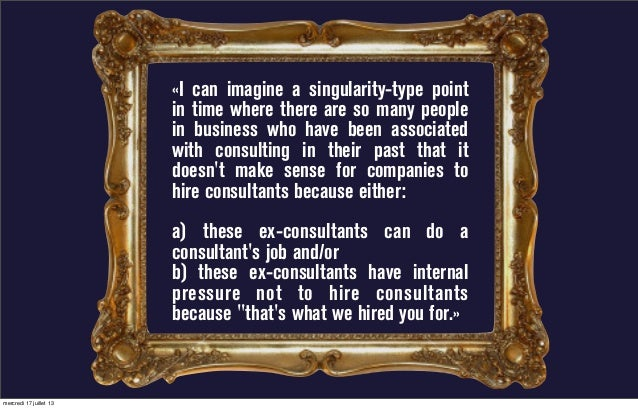 «I can imagine a singularity-type point in time where there are so many people in business who have been associated with c...