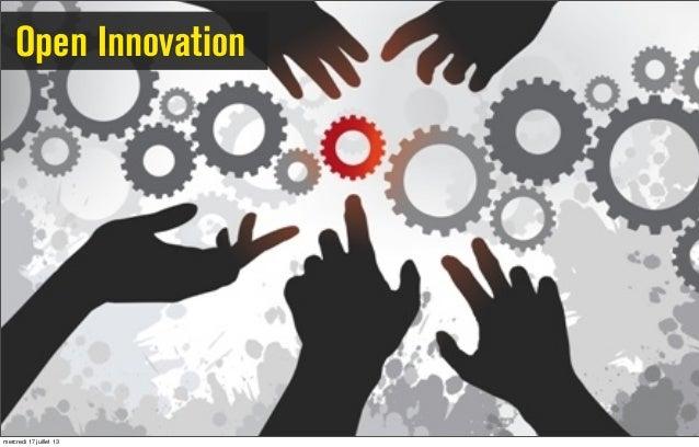 Open Innovation mercredi 17 juillet 13